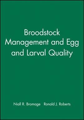 Broodstock management and egg and larval quality by Niall R. Bromage
