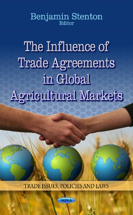 The influence of trade agreements in global agricultural markets by Benjamin Stenton