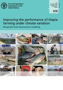FAO fisheries and aquaculture technical paper 608 Improving the performance of Tilapia: perspective from bioeconomic modelling
