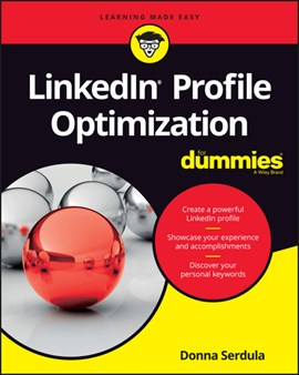 LinkedIn profile optimization for dummies by Donna Serdula