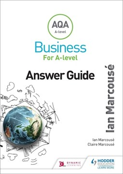AQA A-level business for A-level. Answer guide by Ian Marcousé