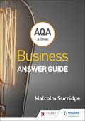 AQA A-level business. Answer guide (Surridge and Gillespie)