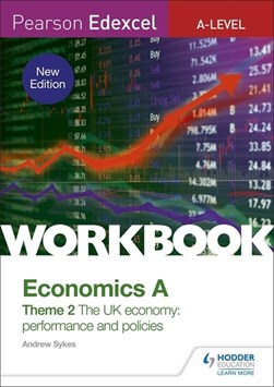 Economics A. Theme 2 The UK economy by Andrew Sykes
