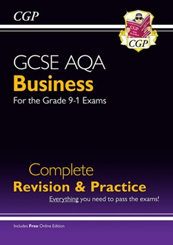 New GCSE Business AQA Complete Revision and Practice - Grade 9-1 Course (with Online Edition) by CGP Books