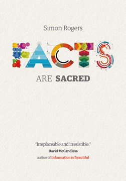 Facts Are Sacred H/B by Simon Rogers