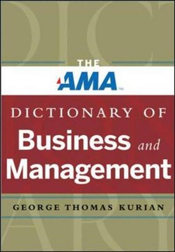 The AMA dictionary of business and management by George Thomas Kurian