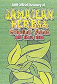 Official dictionary of Jamaican herbs and medicinal plants and their uses