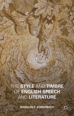 The style and timbre of English speech and literature by Marklen E. Konurbaev