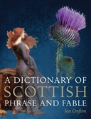 A dictionary of Scottish phrase and fable