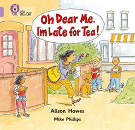 Oh dear me, I'm late for tea! by Alison Hawes