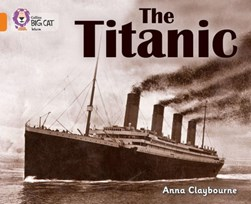 The Titanic by Anna Claybourne