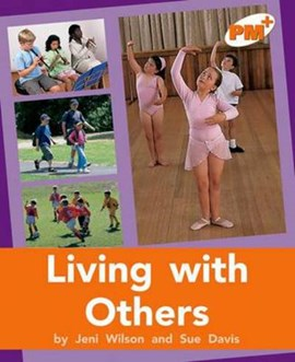 Living with Others PM PLUS Non Fiction Level 16&17 Orange by