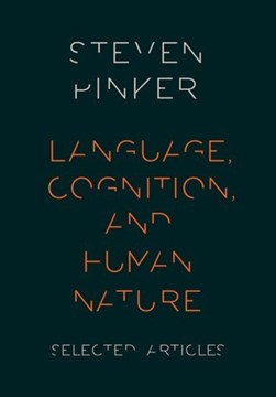 Language, cognition, and human nature by Steven Pinker