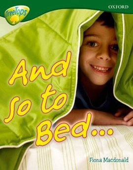 Oxford Reading Tree: Level 12A: TreeTops More Non-Fiction: And so to Bed... by Fiona Macdonald