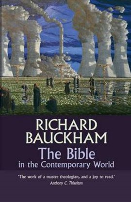 The Bible in the contemporary world by Richard Bauckham
