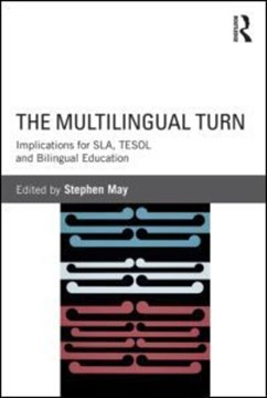 The multilingual turn by Stephen May