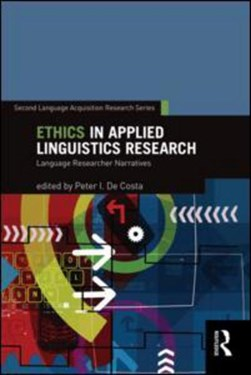 Ethics in applied linguistics research by Peter I. De Costa
