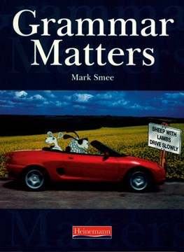 Grammar matters. Student book by Mr Mark Smee