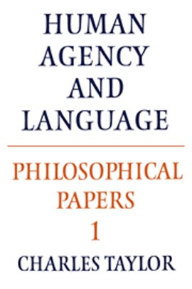 Human agency and language by Charles Taylor
