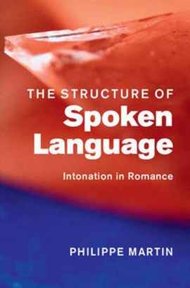 The structure of spoken language by Philippe Martin