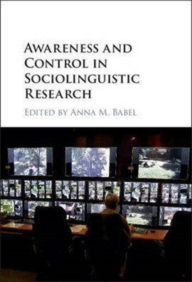 Awareness and control in sociolinguistic research by Anna M. Babel