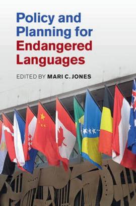 Policy and planning for endangered languages by Mari C. Jones