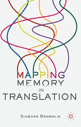 Mapping memory in translation by Siobhan Brownlie