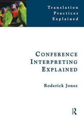 Conference Interpreting Explained by Roderick Jones