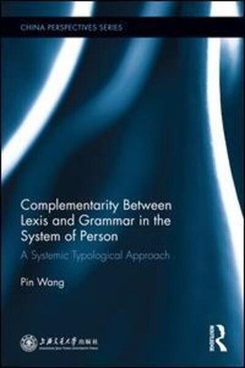 Complementarity between lexis and grammar in the system of person by Pin Wang