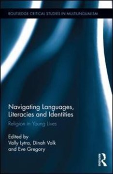 Navigating languages, literacies and identities by Vally Lytra