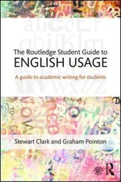 The Routledge student guide to English usage by Stewart Clark