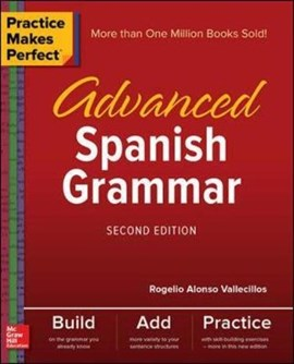 Practice Makes Perfect: Advanced Spanish Grammar, Second Edition by Rogelio Vallecillos