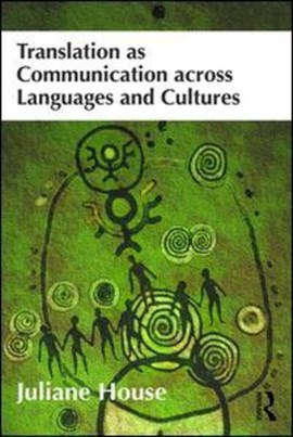 Translation as communication across languages and cultures by Juliane House