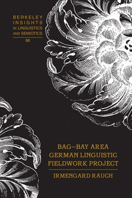 BAG-Bay Area German linguistic fieldwork project by Irmengard Rauch