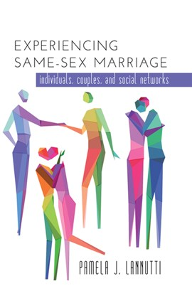 Experiencing same-sex marriage by Pamela Lannutti