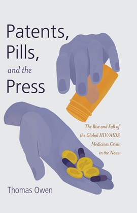 Patents, pills, and the press by Thomas Owen