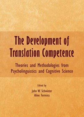 The development of translation competence by John W. Schwieter