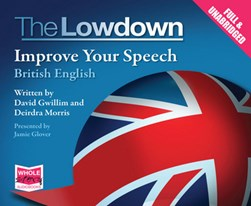 The Lowdown: Improve Your Speech - British English by