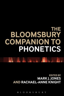 The Bloomsbury companion to phonetics by Dr Mark J. Jones