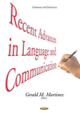 Recent advances in language and communication by Gerald M Martinez