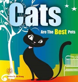 Cats are the Best Pets by Siri Urang