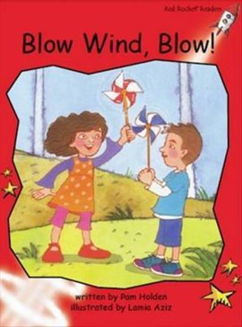 Red Rocket Readers: Early Level 1 Fiction Set C: Blow Wind, Blow! (Reading Level 3/F&P Level C) by Pam Holden