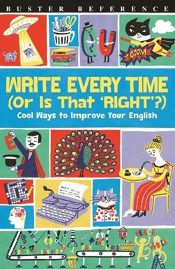Write every time (or is that 'right'?) by Lottie Stride