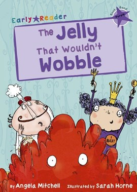 The jelly that wouldn't wobble by Angela Mitchell