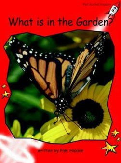 Red Rocket Readers: Early Level 1 Non-Fiction Set A: What is in the Garden? (Reading Level 5/F&P Le by Pam Holden