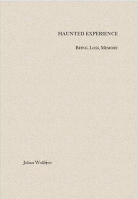 Haunted experience by Julian Wolfreys