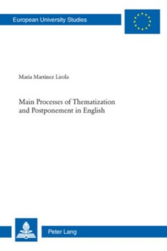 Main processes of thematization and postponement in English by Maria Martinez Lirola
