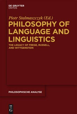 Philosophy of language and linguistics by Piotr Stalmaszczyk