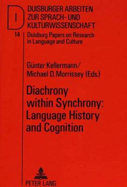Diachrony within synchrony--language history and cognition by Michael D Morrissey
