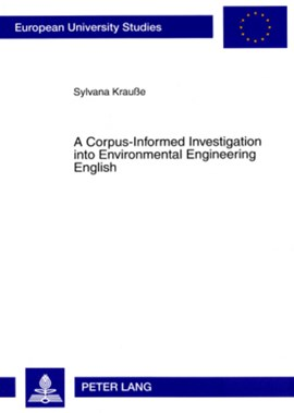 A Corpus-Informed Investigation into Environmental Engineering English by Sylvana Krauße